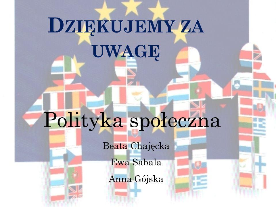 Polityka społeczna Beata Chajęcka Ewa Sabala Anna Gójska