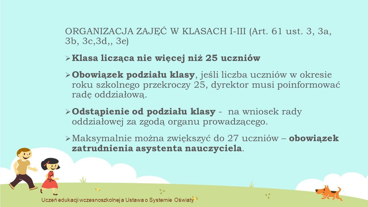 ORGANIZACJA ZAJĘĆ W KLASACH I-III (Art. 61 ust. 3, 3a, 3b, 3c,3d,, 3e)