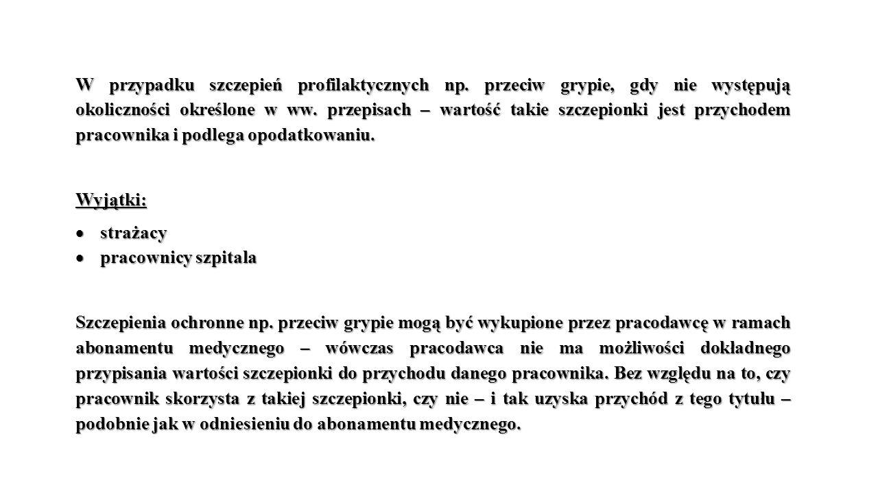 W przypadku szczepień profilaktycznych np
