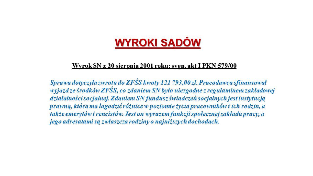 WYROKI SĄDÓW Wyrok SN z 20 sierpnia 2001 roku; sygn. akt I PKN 579/00