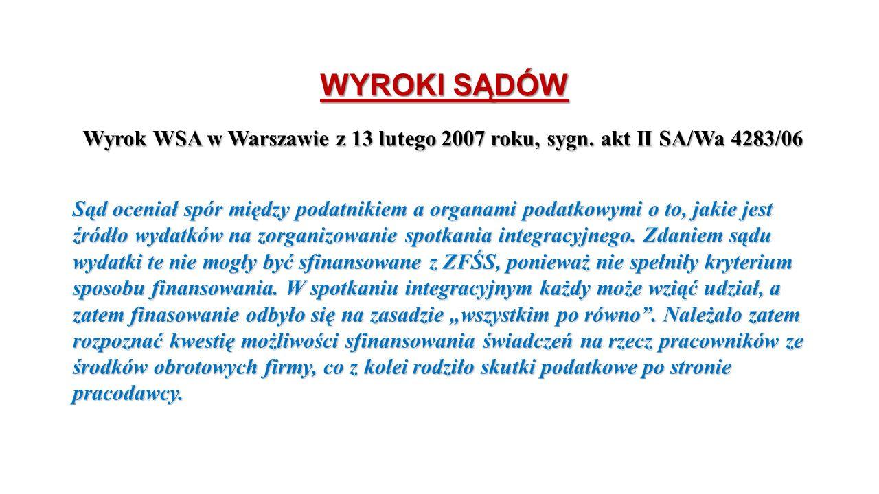 WYROKI SĄDÓW Wyrok WSA w Warszawie z 13 lutego 2007 roku, sygn. akt II SA/Wa 4283/06.