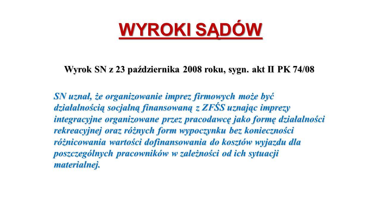WYROKI SĄDÓW Wyrok SN z 23 października 2008 roku, sygn. akt II PK 74/08.