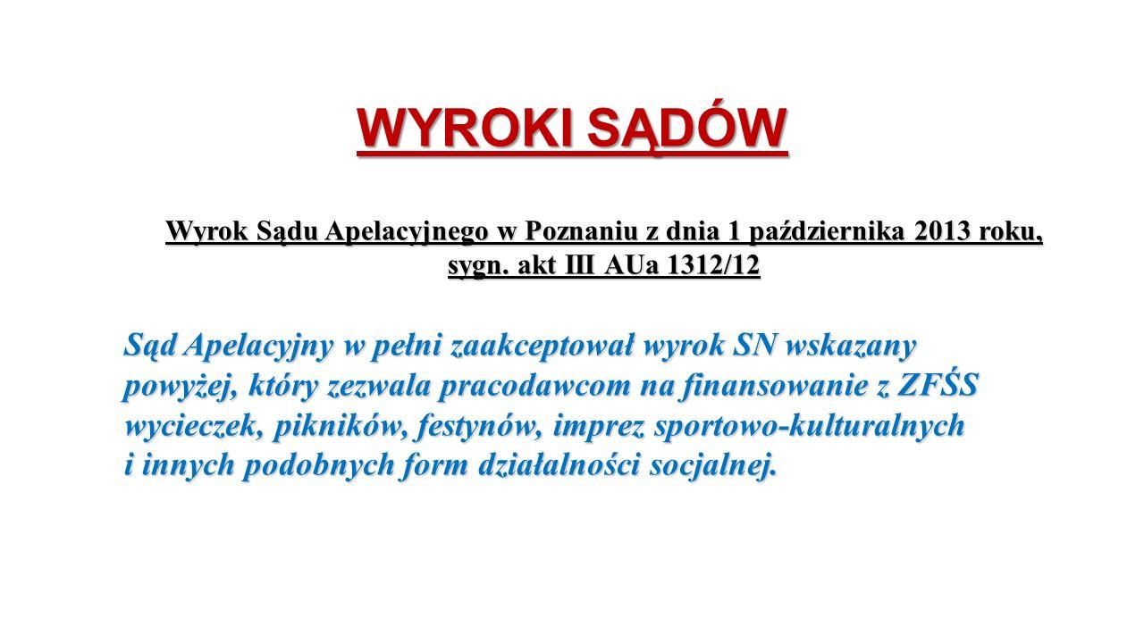 WYROKI SĄDÓW Wyrok Sądu Apelacyjnego w Poznaniu z dnia 1 października 2013 roku, sygn. akt III AUa 1312/12.