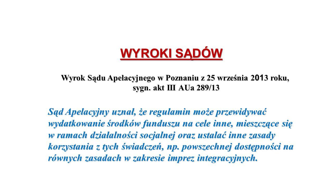 WYROKI SĄDÓW Wyrok Sądu Apelacyjnego w Poznaniu z 25 września 2013 roku, sygn. akt III AUa 289/13.