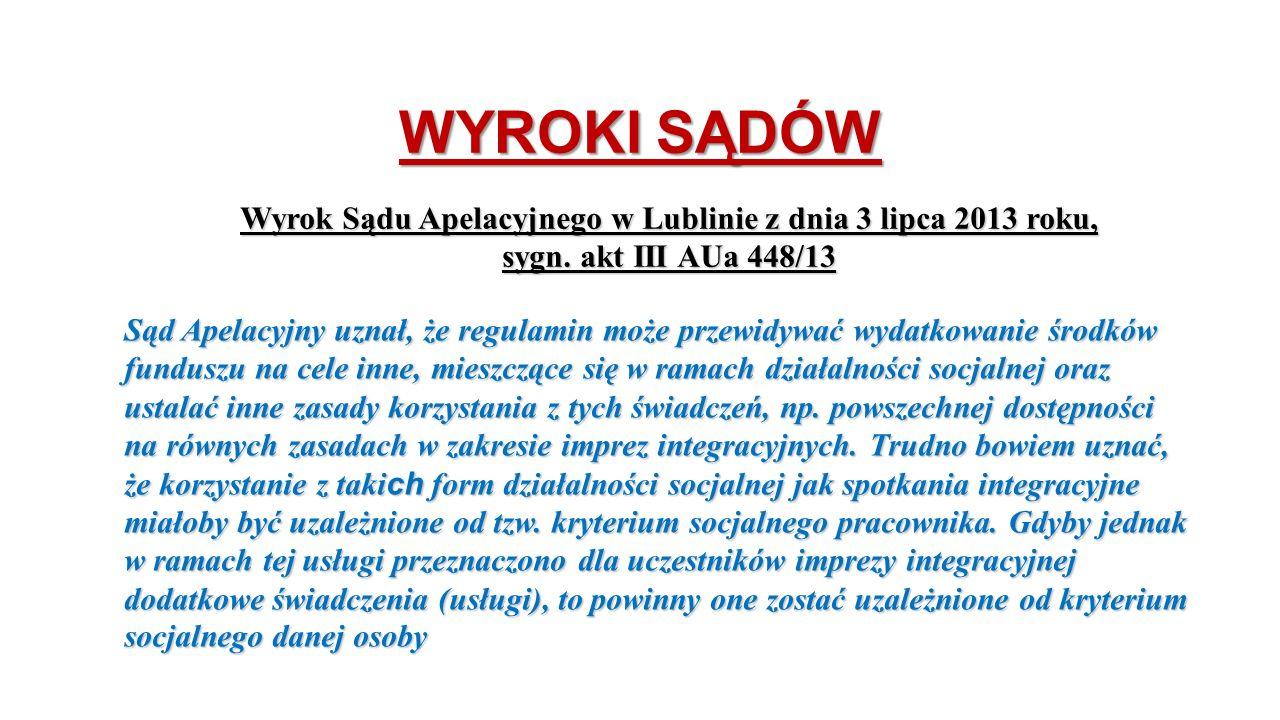 WYROKI SĄDÓW Wyrok Sądu Apelacyjnego w Lublinie z dnia 3 lipca 2013 roku, sygn. akt III AUa 448/13.