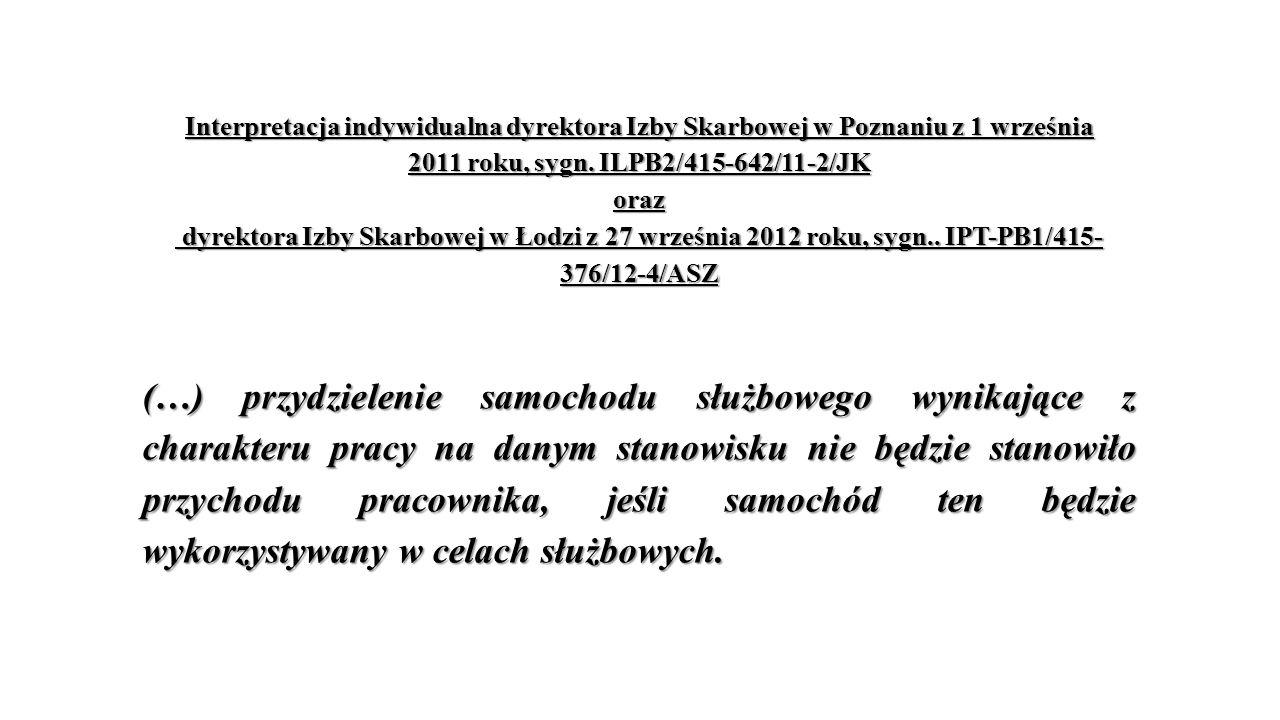 Interpretacja indywidualna dyrektora Izby Skarbowej w Poznaniu z 1 września 2011 roku, sygn. ILPB2/415-642/11-2/JK oraz dyrektora Izby Skarbowej w Łodzi z 27 września 2012 roku, sygn.. IPT-PB1/415- 376/12-4/ASZ