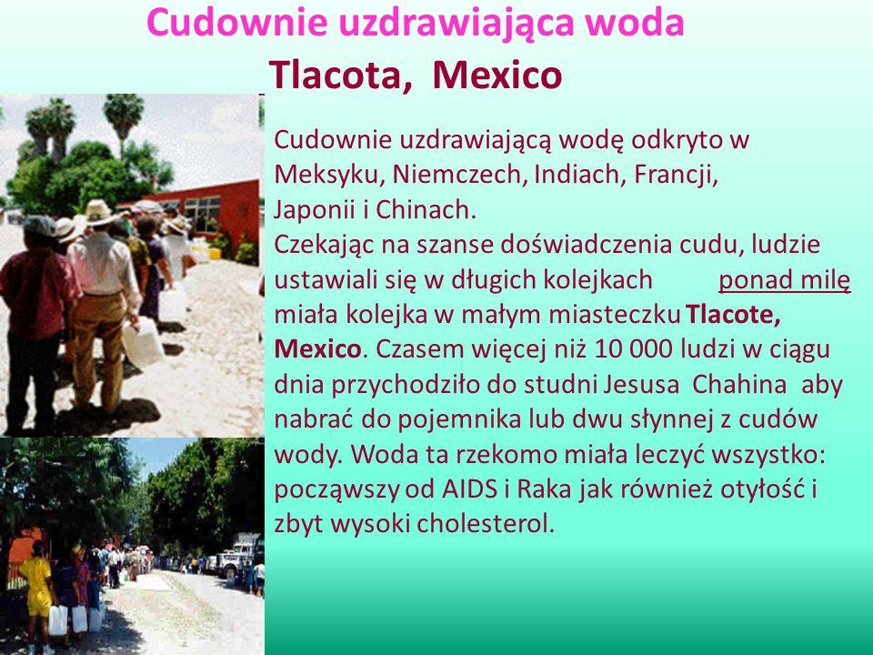 Cudownie uzdrawiająca woda Tlacota, Mexico