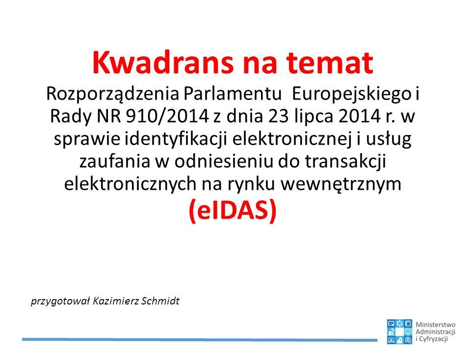 Kwadrans na temat Rozporządzenia Parlamentu Europejskiego i Rady NR 910/2014 z dnia 23 lipca 2014 r. w sprawie identyfikacji elektronicznej i usług zaufania w odniesieniu do transakcji elektronicznych na rynku wewnętrznym (eIDAS)