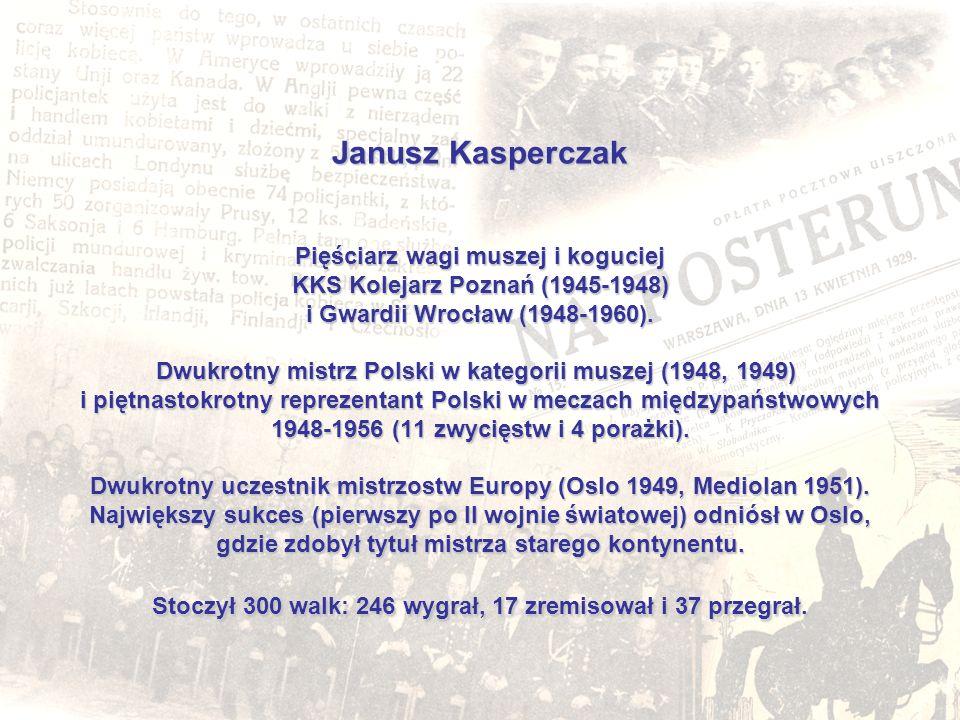 Janusz Kasperczak Pięściarz wagi muszej i koguciej KKS Kolejarz Poznań (1945-1948) i Gwardii Wrocław (1948-1960).