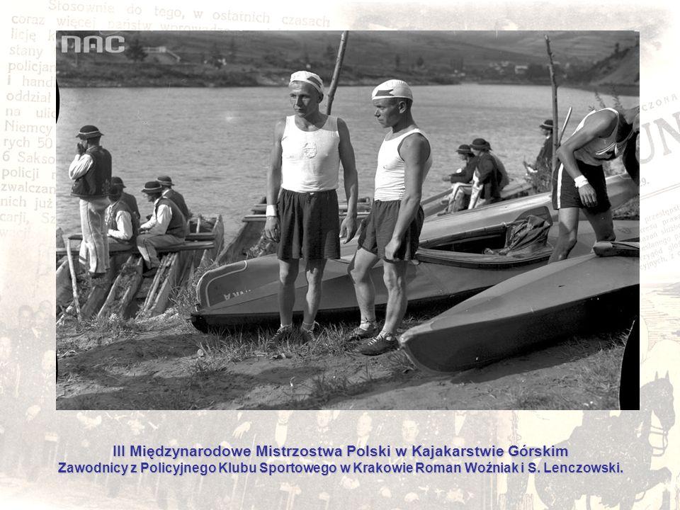 III Międzynarodowe Mistrzostwa Polski w Kajakarstwie Górskim Zawodnicy z Policyjnego Klubu Sportowego w Krakowie Roman Woźniak i S.