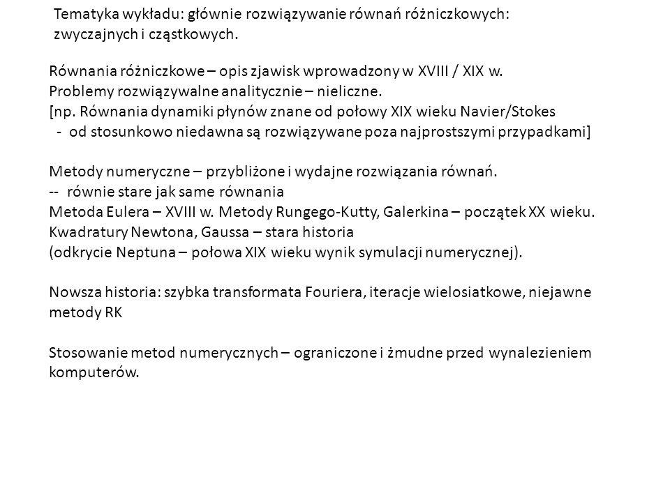 Tematyka wykładu: głównie rozwiązywanie równań różniczkowych: