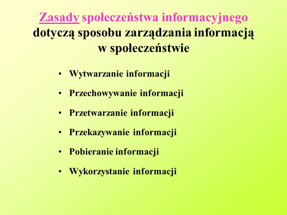 Zasady społeczeństwa informacyjnego dotyczą sposobu zarządzania informacją w społeczeństwie