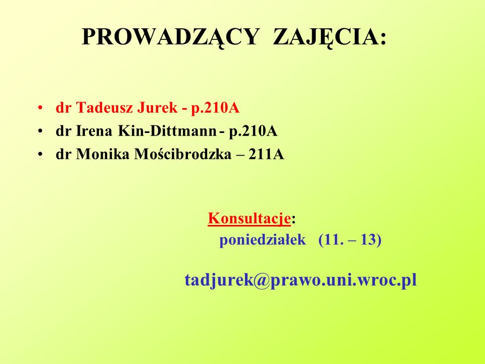 PROWADZĄCY ZAJĘCIA: dr Tadeusz Jurek - p.210A