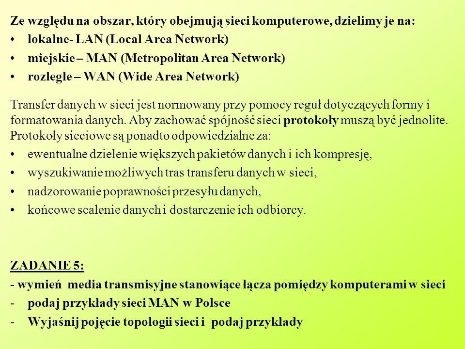 Ze względu na obszar, który obejmują sieci komputerowe, dzielimy je na: