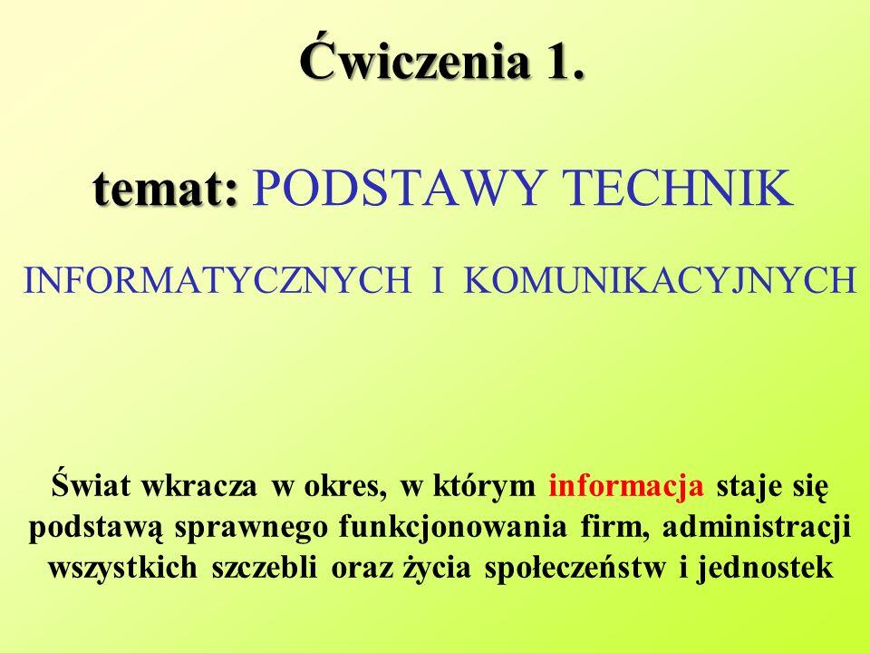 Ćwiczenia 1. temat: PODSTAWY TECHNIK