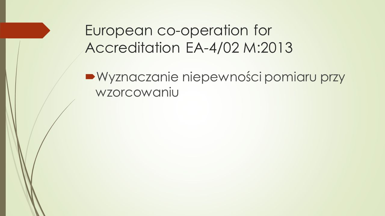 European co-operation for Accreditation EA-4/02 M:2013
