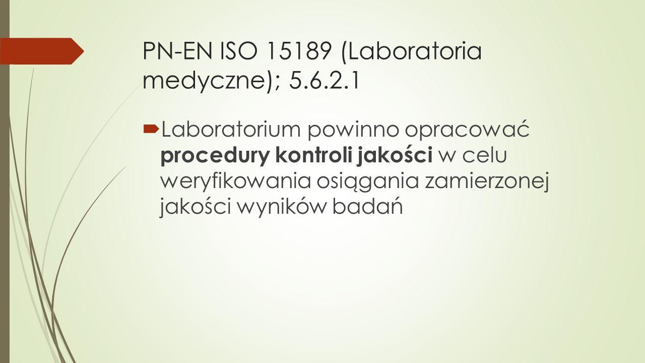 PN-EN ISO 15189 (Laboratoria medyczne); 5.6.2.1