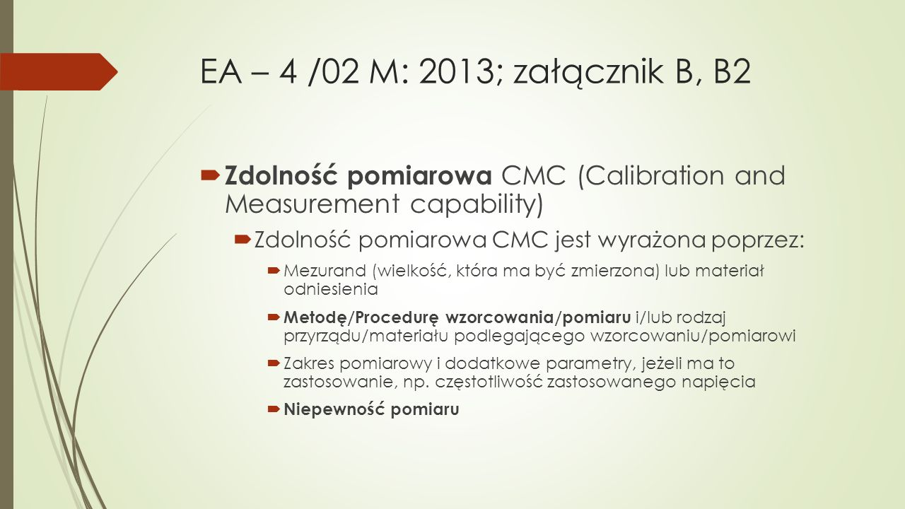 EA – 4 /02 M: 2013; załącznik B, B2 Zdolność pomiarowa CMC (Calibration and Measurement capability)