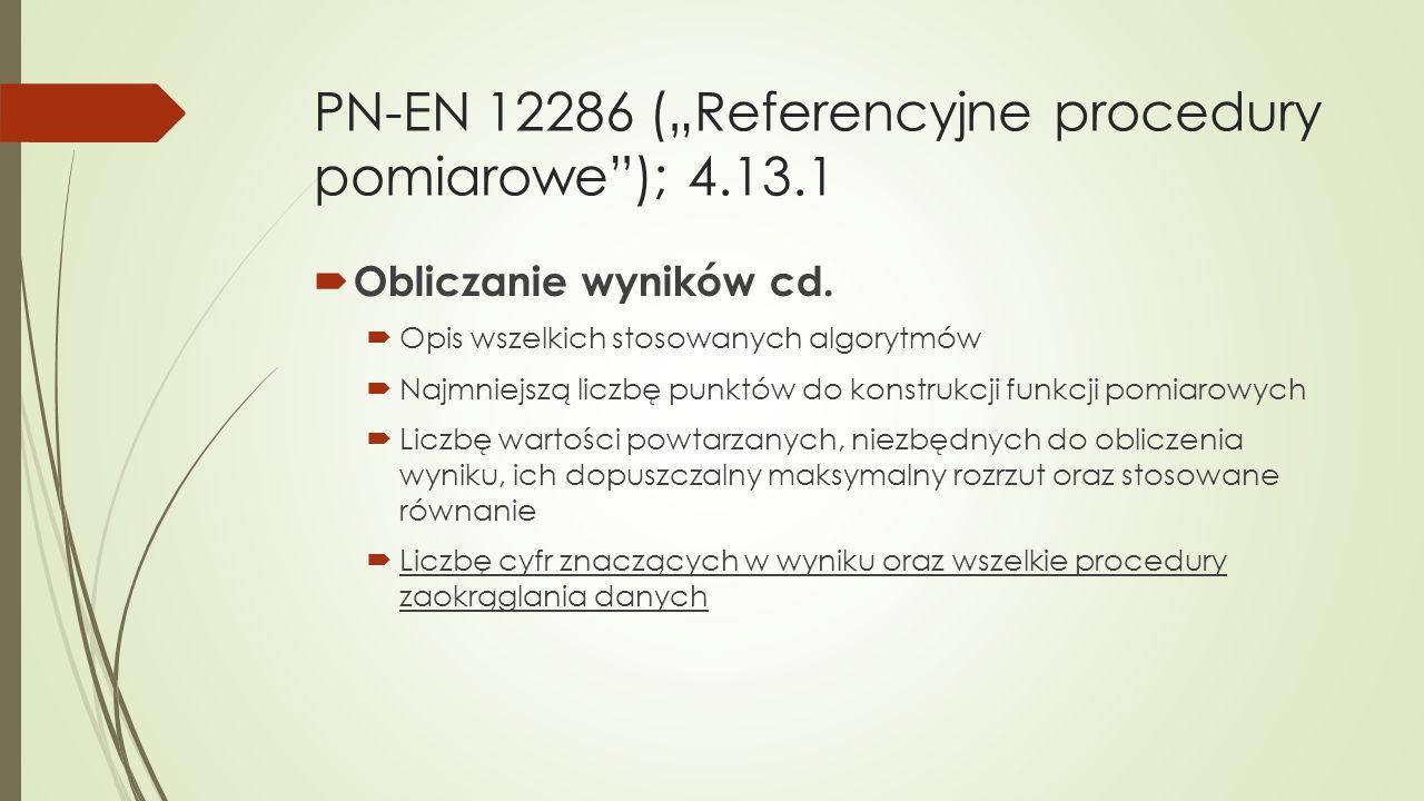 "PN-EN 12286 (""Referencyjne procedury pomiarowe ); 4.13.1"