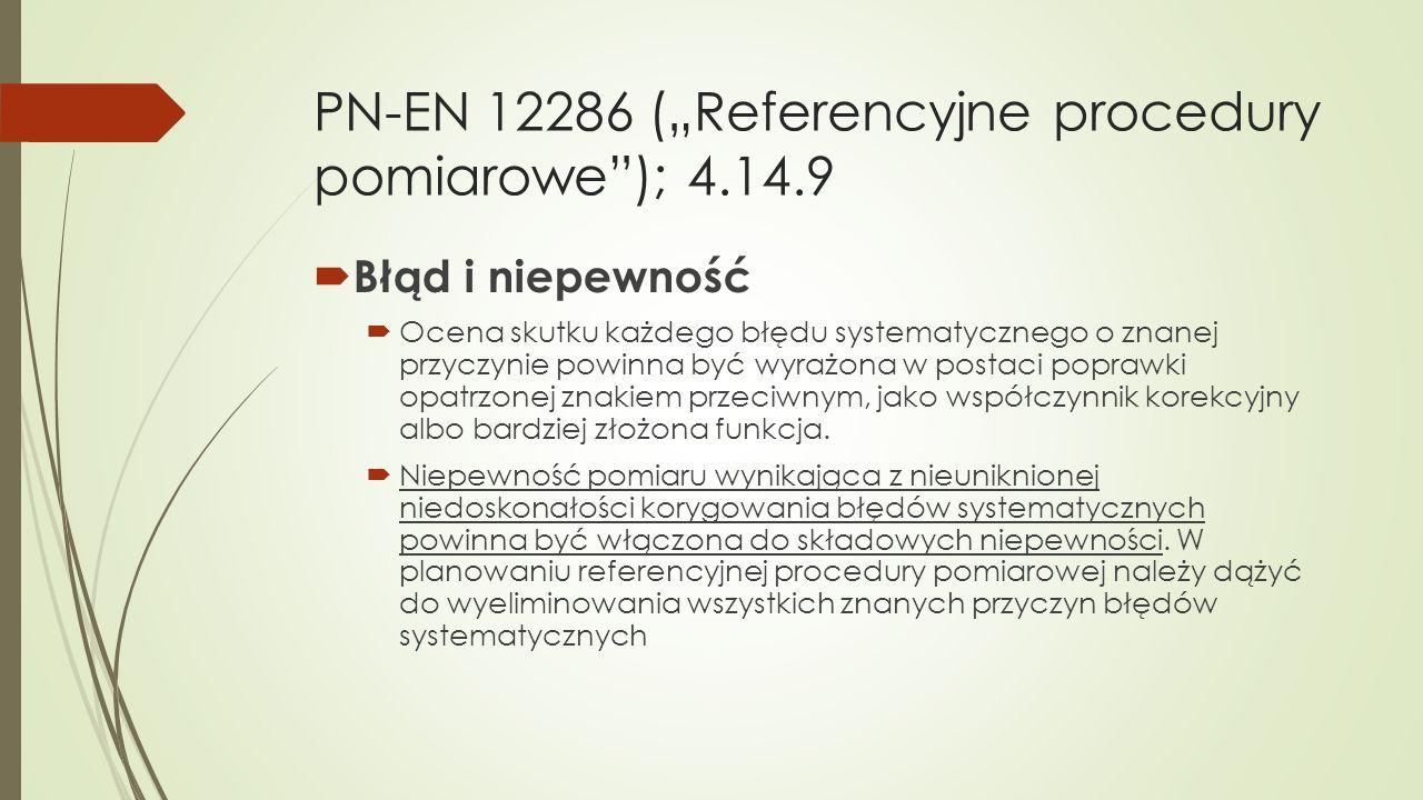 "PN-EN 12286 (""Referencyjne procedury pomiarowe ); 4.14.9"