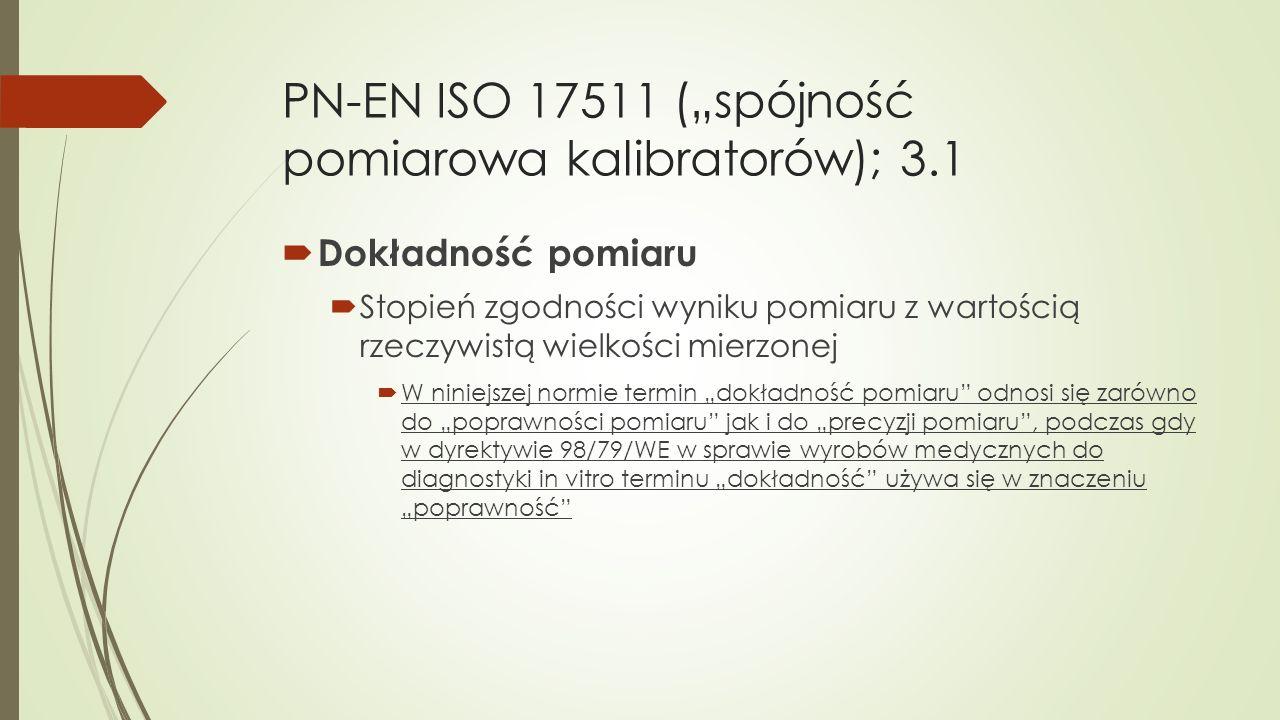 """PN-EN ISO 17511 (""""spójność pomiarowa kalibratorów); 3.1"""