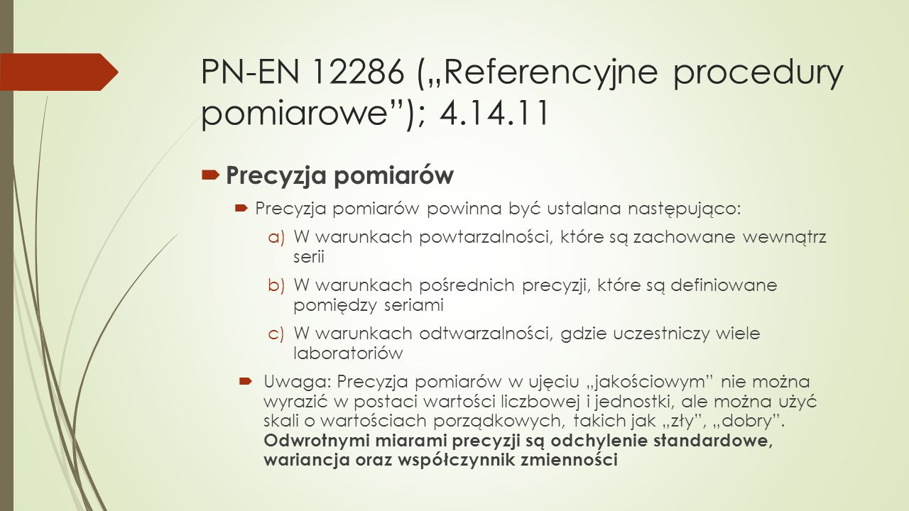 "PN-EN 12286 (""Referencyjne procedury pomiarowe ); 4.14.11"