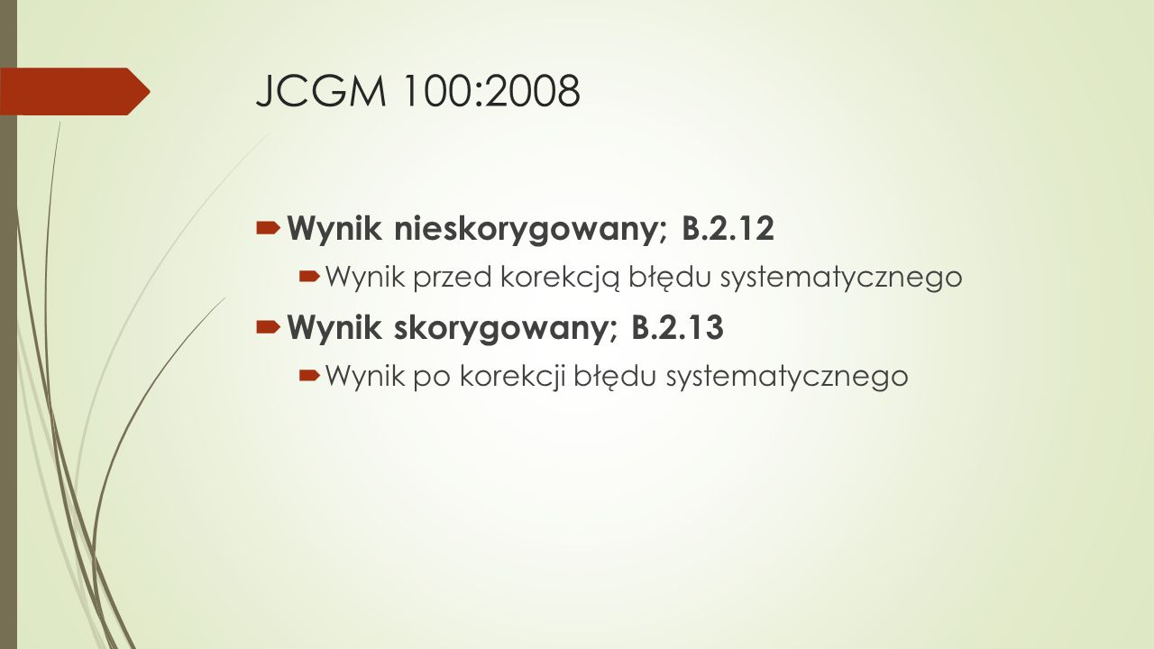 JCGM 100:2008 Wynik nieskorygowany; B.2.12 Wynik skorygowany; B.2.13