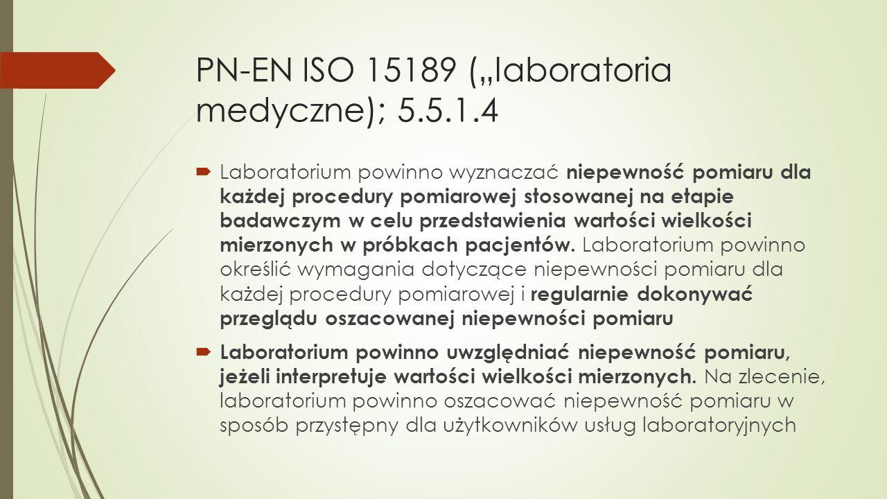"PN-EN ISO 15189 (""laboratoria medyczne); 5.5.1.4"