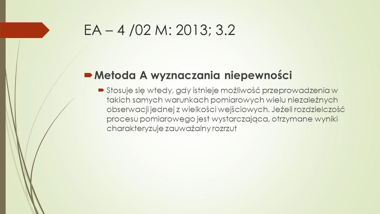 EA – 4 /02 M: 2013; 3.2 Metoda A wyznaczania niepewności