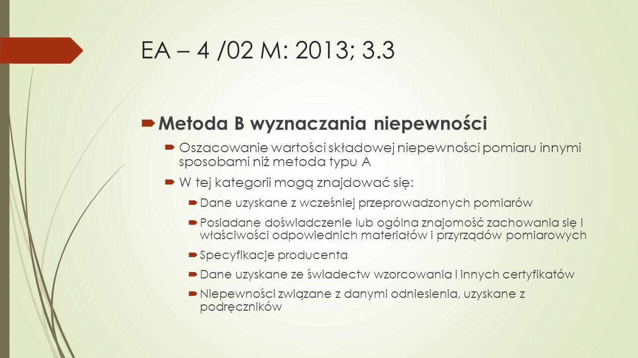 EA – 4 /02 M: 2013; 3.3 Metoda B wyznaczania niepewności