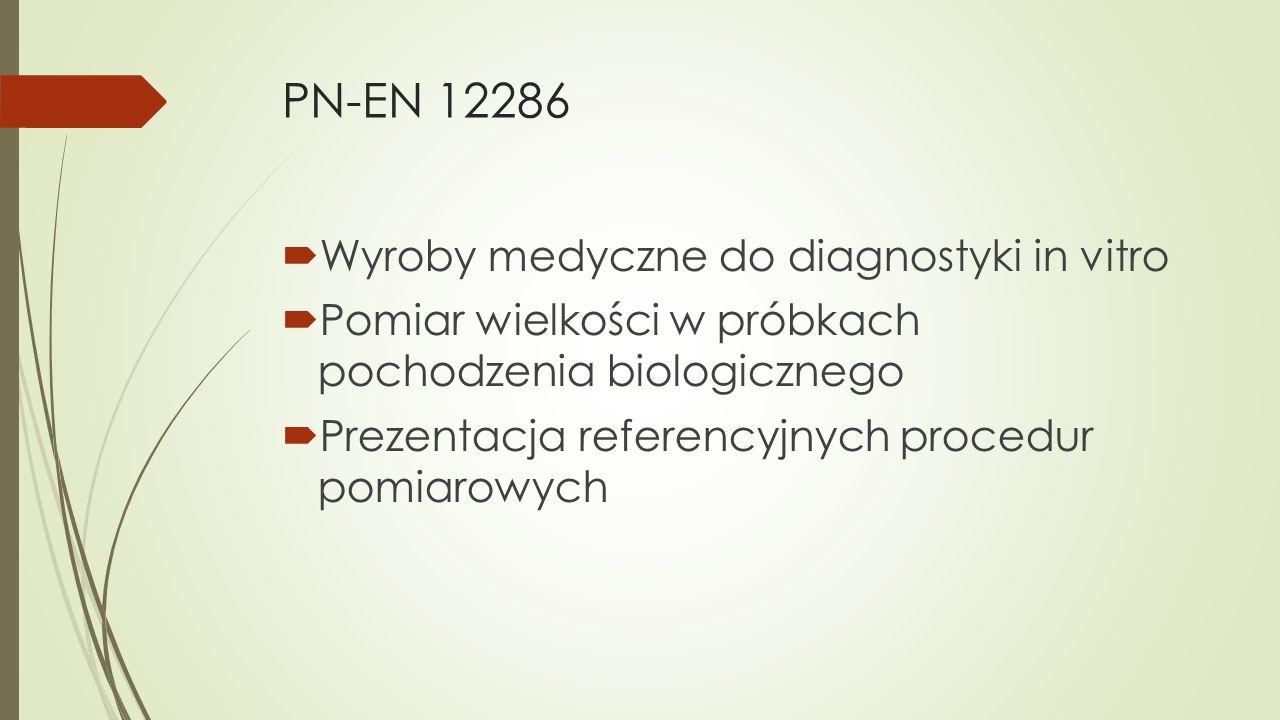 PN-EN 12286 Wyroby medyczne do diagnostyki in vitro