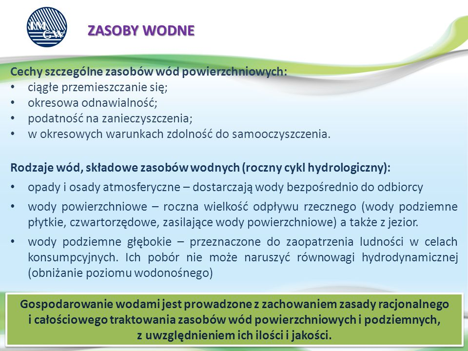 ZASOBY WODNE Cechy szczególne zasobów wód powierzchniowych: