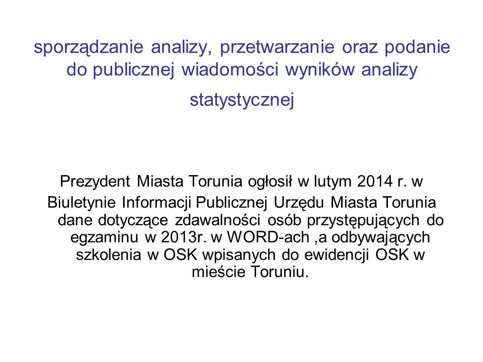 Prezydent Miasta Torunia ogłosił w lutym 2014 r. w