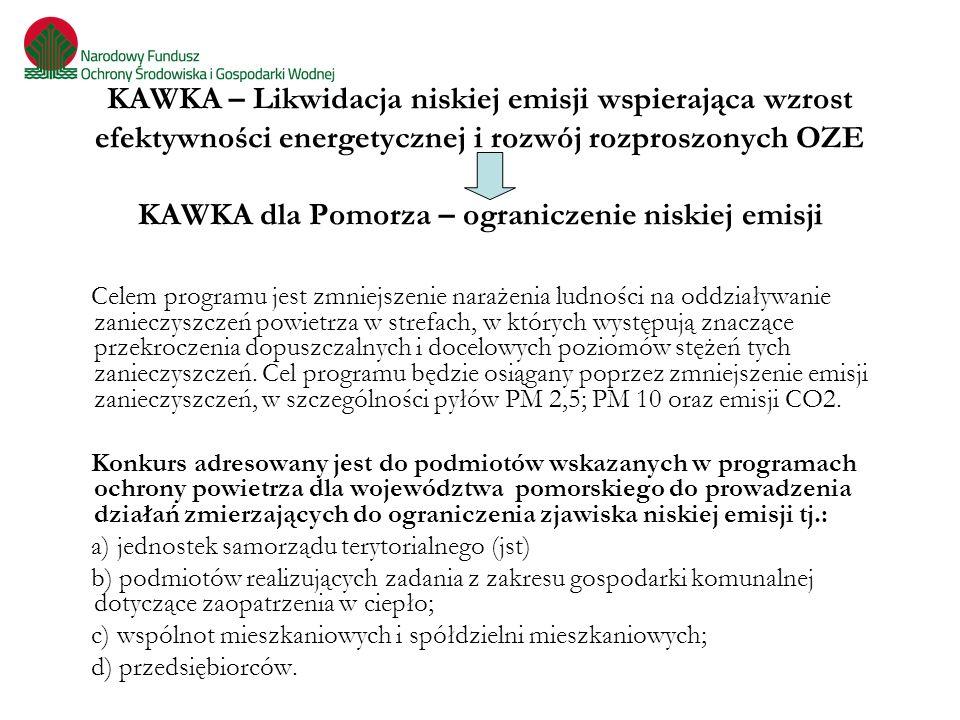 KAWKA – Likwidacja niskiej emisji wspierająca wzrost efektywności energetycznej i rozwój rozproszonych OZE KAWKA dla Pomorza – ograniczenie niskiej emisji
