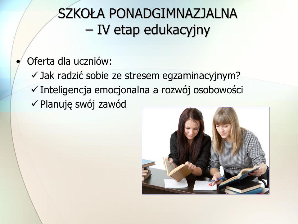 SZKOŁA PONADGIMNAZJALNA – IV etap edukacyjny