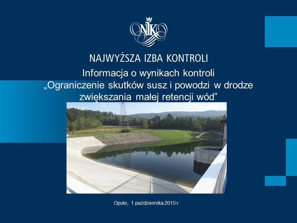 """Informacja o wynikach kontroli """"Ograniczenie skutków susz i powodzi w drodze zwiększania małej retencji wód"""