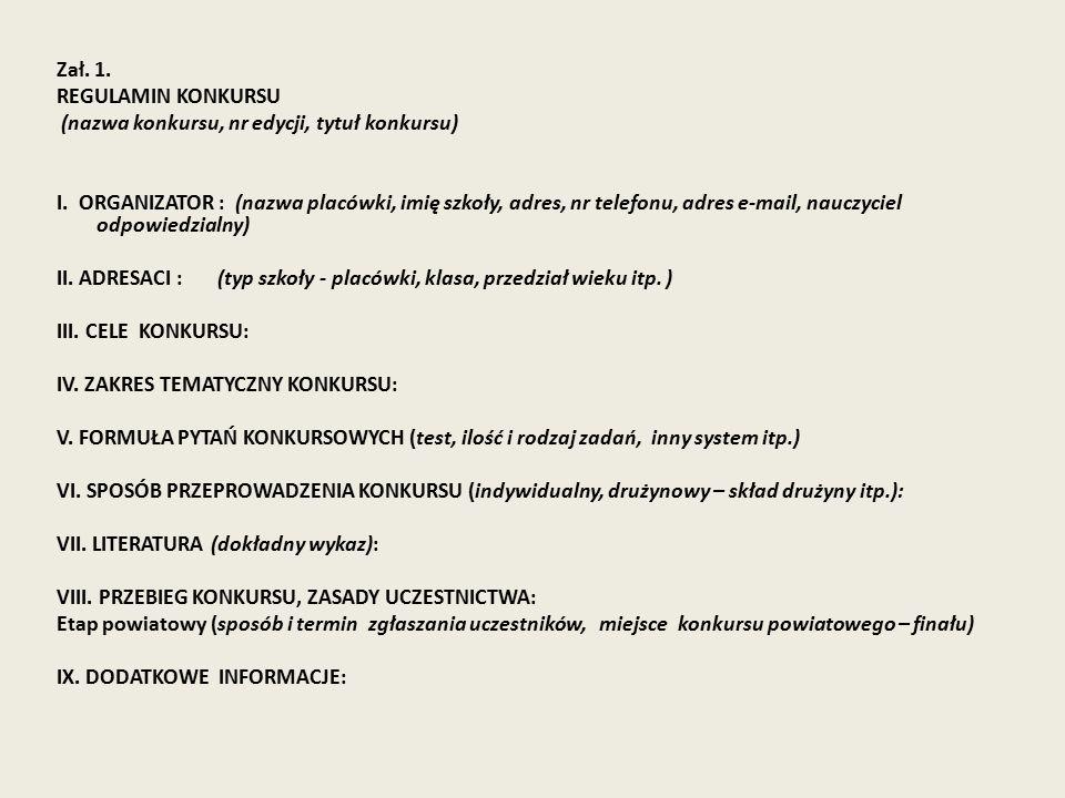 Zał. 1. REGULAMIN KONKURSU (nazwa konkursu, nr edycji, tytuł konkursu) I.