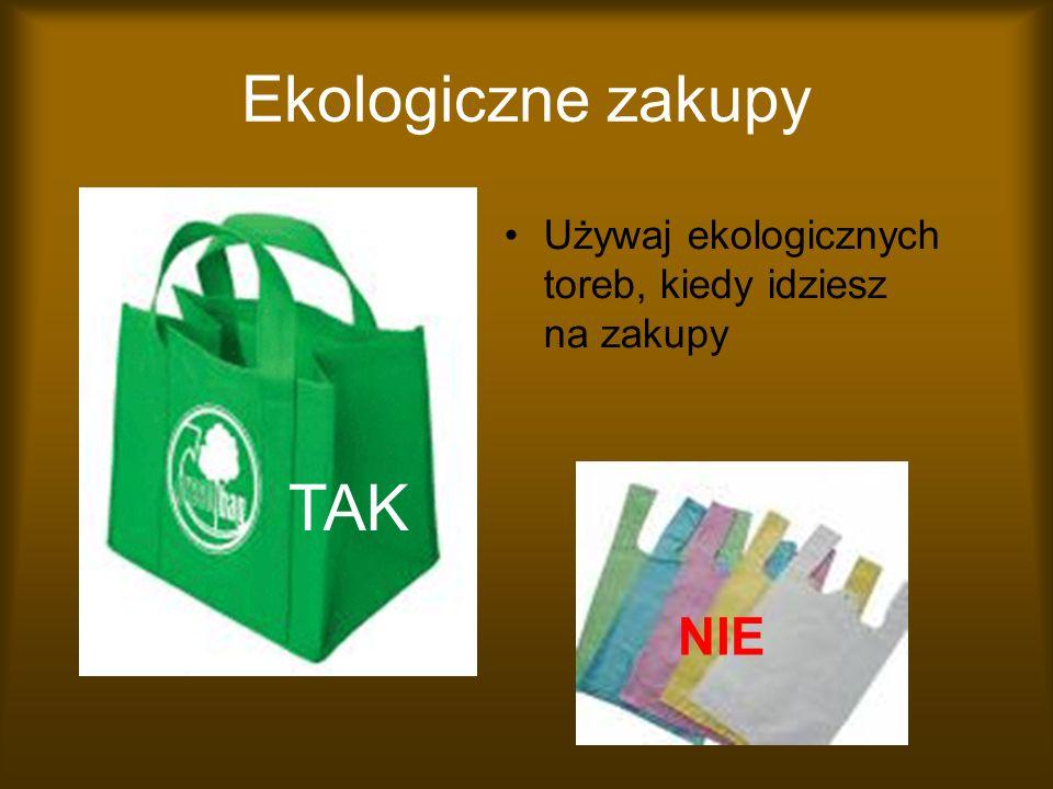 Ekologiczne zakupy TAK NIE