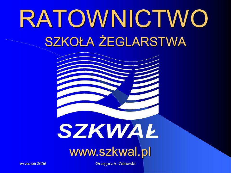 RATOWNICTWO SZKOŁA ŻEGLARSTWA www.szkwal.pl wrzesień 2006