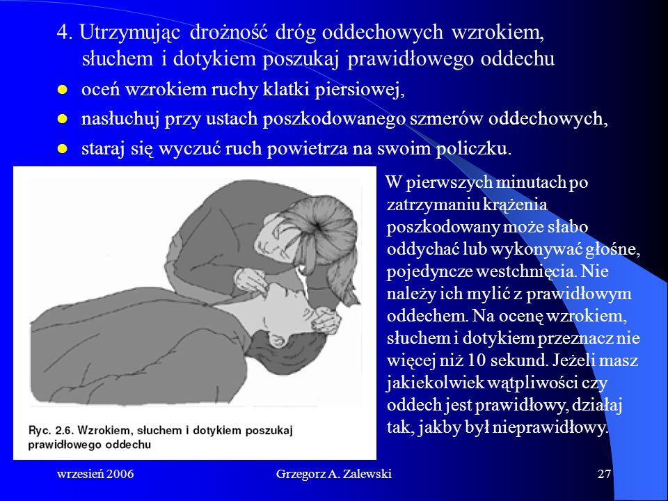 4. Utrzymując drożność dróg oddechowych wzrokiem, słuchem i dotykiem poszukaj prawidłowego oddechu