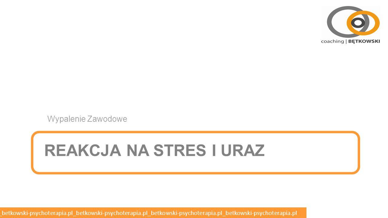 Wypalenie Zawodowe Reakcja na stres i uraz