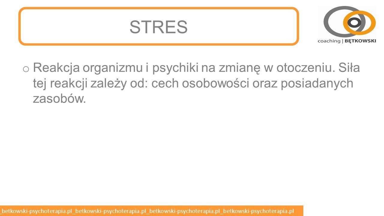 STRES Reakcja organizmu i psychiki na zmianę w otoczeniu.