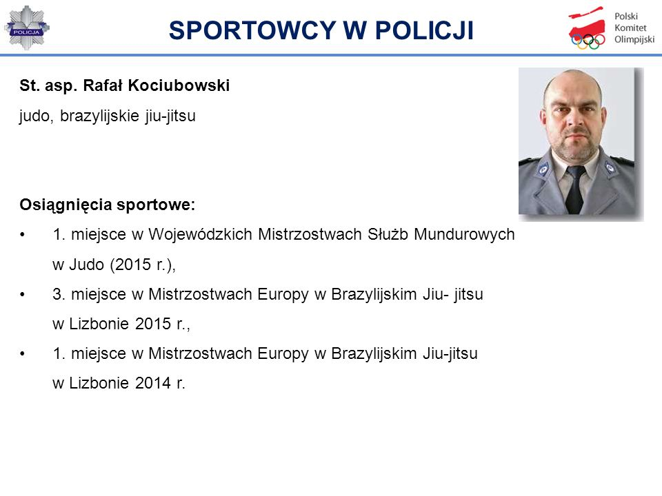 SPORTOWCY W POLICJI St. asp. Rafał Kociubowski