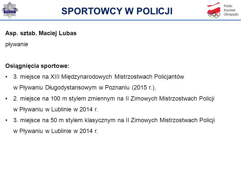 SPORTOWCY W POLICJI Asp. sztab. Maciej Lubas pływanie