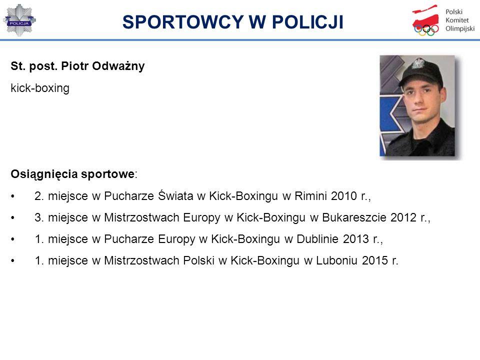 SPORTOWCY W POLICJI St. post. Piotr Odważny kick-boxing