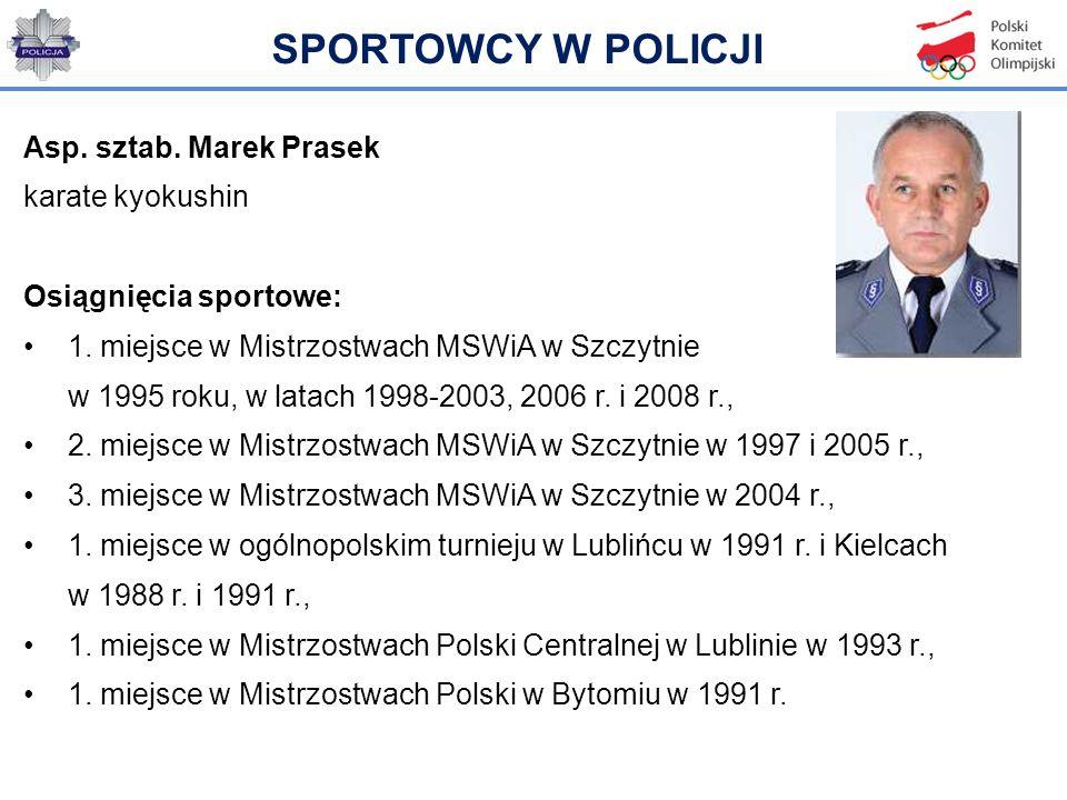 SPORTOWCY W POLICJI Asp. sztab. Marek Prasek karate kyokushin