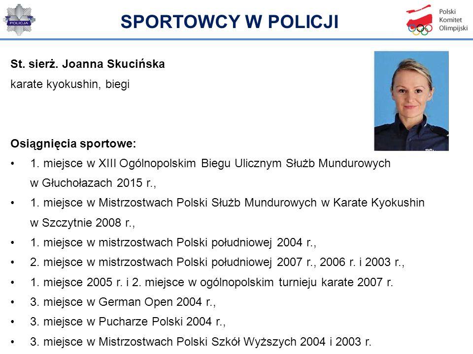 SPORTOWCY W POLICJI St. sierż. Joanna Skucińska