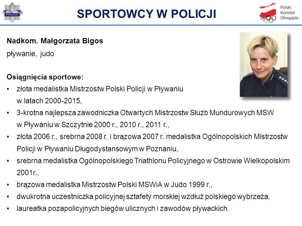 SPORTOWCY W POLICJI Nadkom. Małgorzata Bigos pływanie, judo