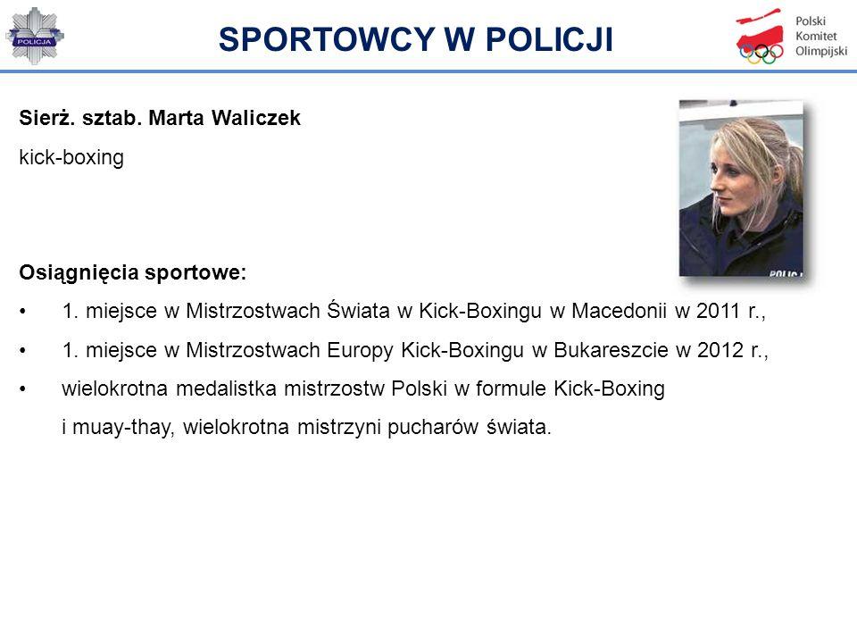 SPORTOWCY W POLICJI Sierż. sztab. Marta Waliczek kick-boxing