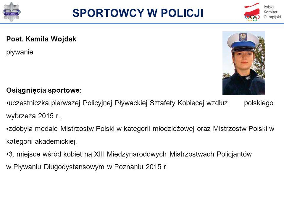 SPORTOWCY W POLICJI Post. Kamila Wojdak pływanie Osiągnięcia sportowe: